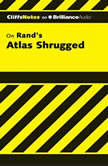 Atlas Shrugged, Andrew Bernstein, Ph.D.