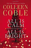 All is Calm, All is Bright A Colleen Coble Christmas Collection, Colleen Coble