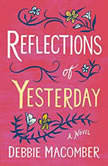 Reflections of Yesterday A Novel, Debbie Macomber