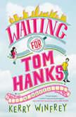 Waiting for Tom Hanks, Kerry Winfrey