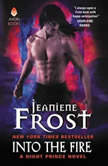 Into the Fire A Night Prince Novel, Jeaniene Frost