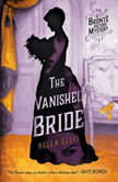 The Vanished Bride, Bella Ellis