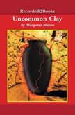 Uncommon Clay, Margaret Maron