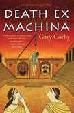 Death Ex Machina, Gary Corby