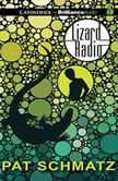Lizard Radio, Pat Schmatz