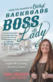 Backroads Boss Lady Happiness Ain't a Side Hustle--Straight Talk on Creating the Life You Deserve, Jessi Roberts