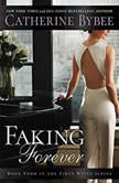 Faking Forever, Catherine Bybee