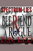 Befriend a Rogue - Blue Fox - Spectrum of Lies - Book 2, D.N. Leo