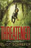 Threatened, Eliot Schrefer