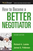 How to Become a Better Negotiator, Richard A. Luecke