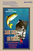Zane Grey On Fishing, Zane Grey