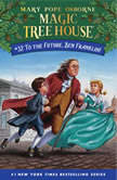 To the Future, Ben Franklin!, Mary Pope Osborne