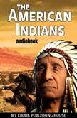 The American Indians, My Ebook Publishing House