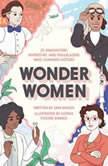 Wonder Women 25 Innovators, Inventors, and Trailblazers Who Changed History, Sam Maggs