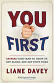 You First Inspire Your Team to Grow Up, Get Along, and Get Stuff Done, Liane Davey