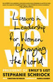 Run to Win Lessons in Leadership for Women Changing the World, Stephanie Schriock