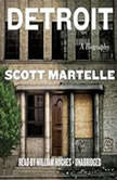 Detroit A Biography, Scott Martelle