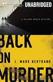 Back on Murder A Roland March Mystery, J. Mark Bertrand