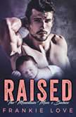 Raised The Mountain Man's Babies, Book Nine, Frankie Love