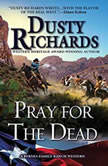 Pray for the Dead, Dusty Richards