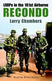 Recondo: LRRPs in the 101st Airborne, Larry Chambers