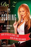 Dr. Z on Scoring How to Pick Up, Seduce, and Hook Up with Hot Women, Dr. Victoria Zdrok