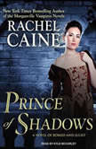 Prince of Shadows A Novel of Romeo and Juliet, Rachel Caine