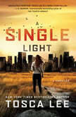 A Single Light A Novel, Tosca Lee