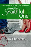 The Faithful One A Billionaire Bride Pact Romance, Cami Checketts