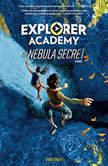 Explorer Academy The Nebula Secret, Trudi Trueit