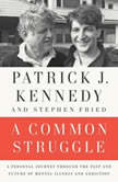 A Common Struggle TK, Patrick J. Kennedy