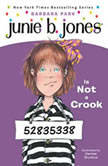 Junie B. Jones is Not a Crook Junie B. Jones #9, Barbara Park