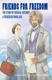 Friends for Freedom The Story of Susan B. Anthony & Frederick Douglass, Suzanne Slade