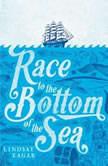 Race to the Bottom of the Sea, Lindsay Eagar