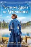 Nothing Short of Wondrous, Regina Scott