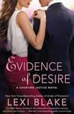 Evidence of Desire, Lexi Blake