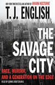 The Savage City, T. J. English