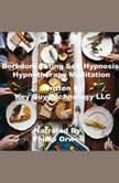 Boredom Eating Self Hypnosis Hypnotherapy Mediation, Key Guy Technology LLC