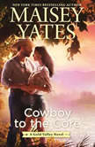Cowboy to the Core, Maisey Yates