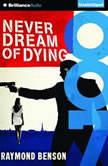 Never Dream of Dying, Raymond Benson