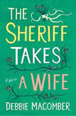 The Sheriff Takes a Wife: A Novel, Debbie Macomber