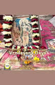 The Magic Of Devotional Yoga Vrndavana Days - Stories Of Lord Sri Krsna's Abode, Jagannatha Dasa