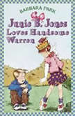 Junie B. Jones Loves Handsome Warren June B. Jones #7, Barbara Park
