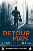 Detour Man A Vinnie Briggs Mystery, Charles Puccia
