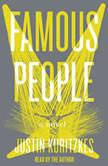 Famous People A Novel, Justin Kuritzkes
