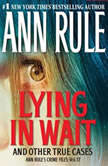 Lying in Wait, Ann Rule