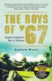 The Boys of 67 Charlie Companys War in Vietnam, Andrew Wiest