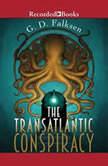 The Transatlantic Conspiracy, G.D. Falksen