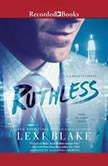 Ruthless, Lexi Blake