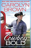 Cowboy Bold, Carolyn Brown